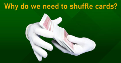 Why do we need to shuffle cards?