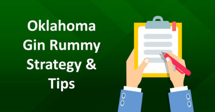 Oklahoma Gin Rummy Strategy and Tips