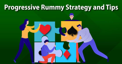 Progressive Rummy Strategy and Tips